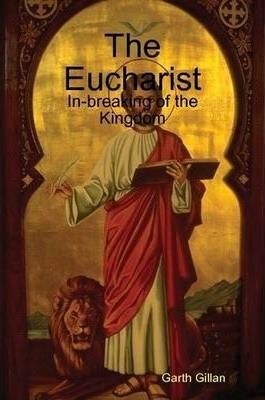 The Eucharist: In-breaking of the Kingdom