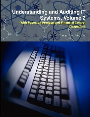 Understanding and Auditing IT Systems, Volume 2