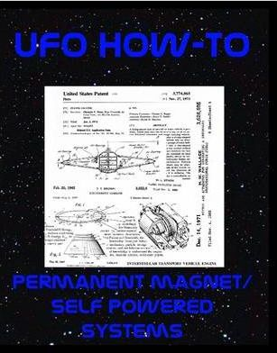 UFO How-To Vol VIII - Permanent Magnet Power Systems