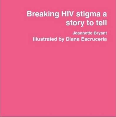 Breaking HIV Stigma a Story to Tell