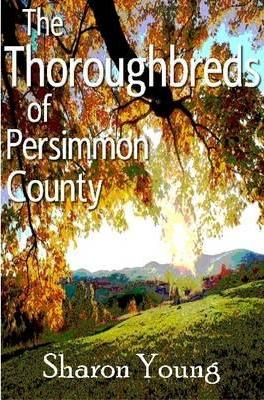 The Thoroughbreds of Persimmon County
