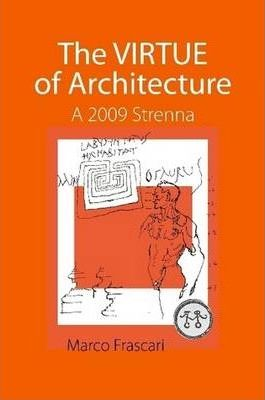 The VIRTUE of Architecture: A 2009 Strenna