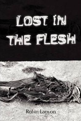 Lost in the Flesh