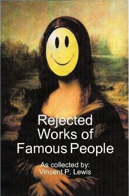 Rejected Works of Famous People