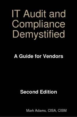 IT Audit and Compliance Demystified - A Guide for Vendors