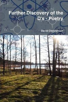 Further Discovery of the D's - Poetry