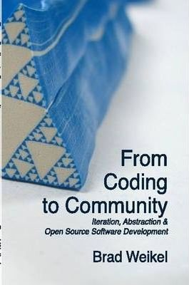 From Coding to Community: Iteration, Abstraction & Open Source Software Development