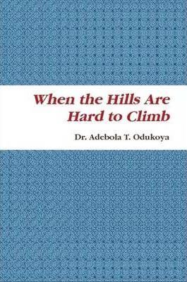 When the Hills Are Hard to Climb