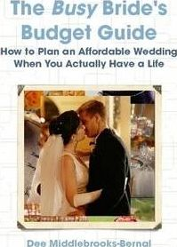 The Busy Bride's Budget Guide: How to Plan an Affordable Wedding When You Actually Have a Life