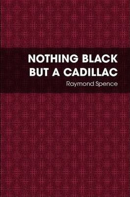 Nothing Black But A Cadillac
