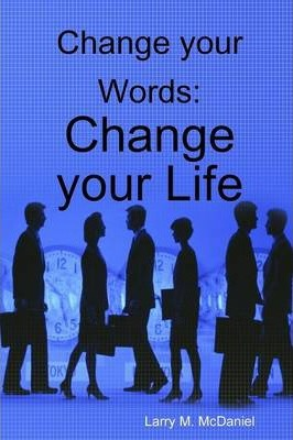 Change Your Words: Change Your Life