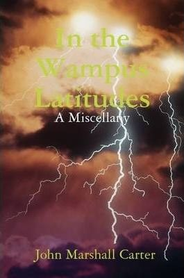 In the Wampus Latitudes: A Miscellany