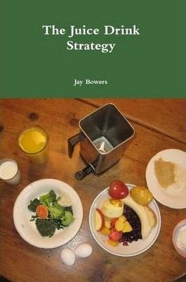 The Juice Drink Strategy Final Book