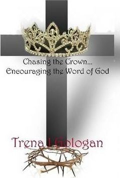 Chasing the Crown...Encouraging the Word of God