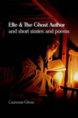 Elle & The Ghost Author and Short Stories & Poems