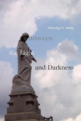 Between the Light and Darkness
