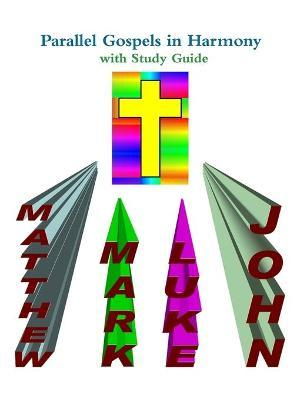 Parallel Gospels in Harmony - with Study Guide