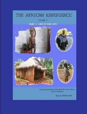 THE African Experience - Volume 1 Part I