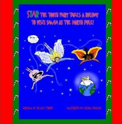 Star The Tooth Fairy Takes A Holiday To Visit Santa At The North Pole!