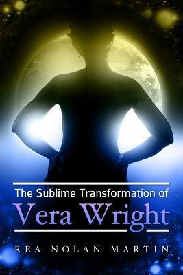 The Sublime Transformation of Vera Wright