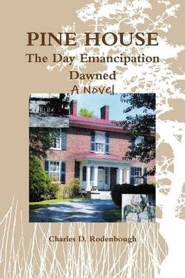 Pine House - The Day Emancipation Dawned