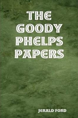 The Goody Phelps Papers