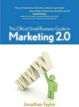 The Official Small Business Guide to Marketing 2.0