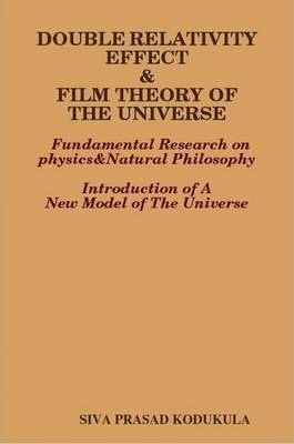 Double Relativity Effect&Film Theory of the Universe