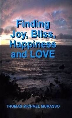 Finding Joy, Bliss, Happiness and LOVE
