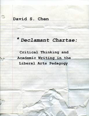 Declamant Chartae: Critical Thinking and Academic Writing in the Liberal Arts Pedagogy