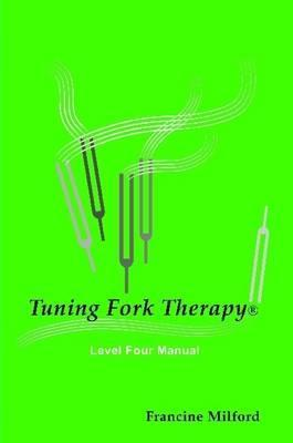 Tuning Fork Therapy(R) Level Four