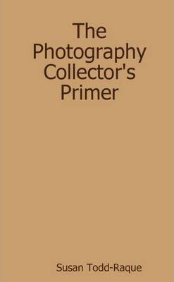 The Photography Collector's Primer