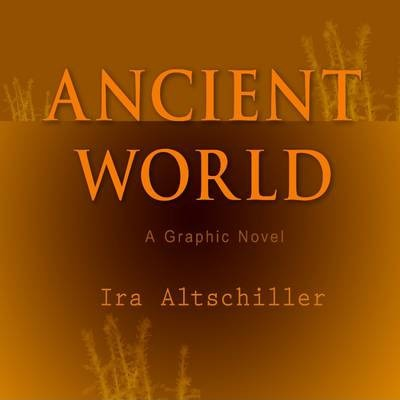 Ancient World: A Graphic Novel