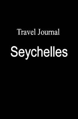 Travel Journal Seychelles