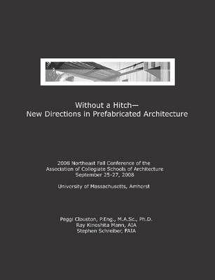 Without a Hitch - New Directions in Prefabricated Architecture