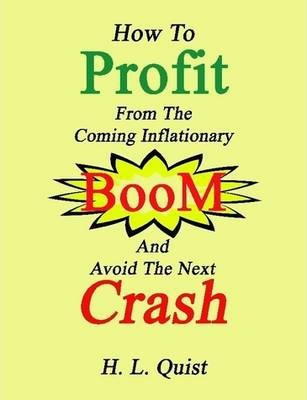 How To Profit From The Coming Inflationary Boom And Avoid The Next Crash