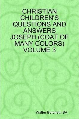 Christian Children's Questions and Answers Joseph (Coat of Many Colors) Volume 3