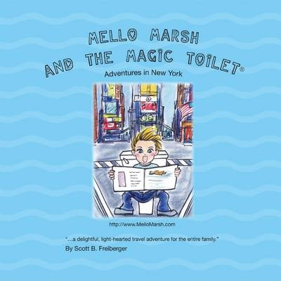 Mello Marsh and the Magic Toilet, Adventures in New York
