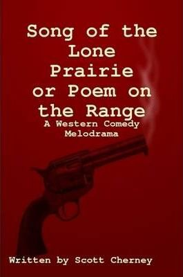 Song of the Lone Prairie or Poem on the Range