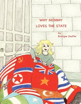Why Mommy Loves the State