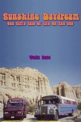 Sunshine Daydream - One Girl's Tale of Life on the Bus