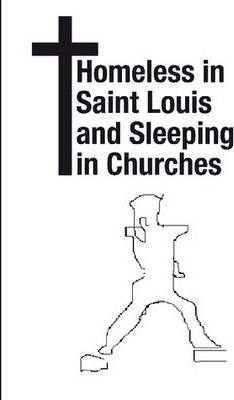 Homeless in St. Louis and Sleeping in Churches