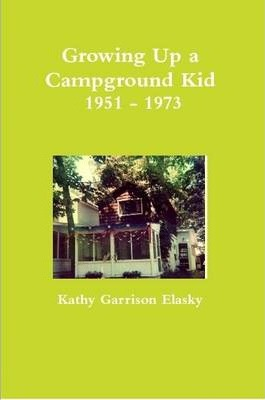 Growing Up a Campground Kid 1951 - 1973