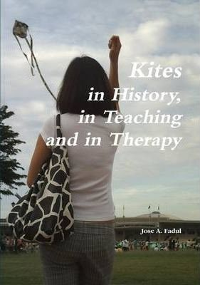 Kites in History, in Teaching and in Therapy