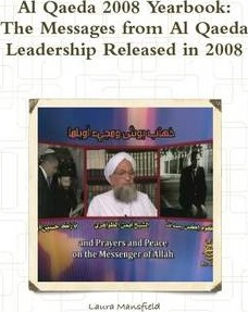 Al Qaeda 2008 Yearbook: The Messages from Al Qaeda Leadership Released in 2008