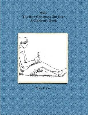 Willy: The Best Christmas Gift Ever A Children's Book