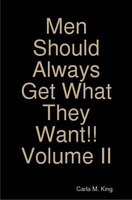 Men Should Always Get What They Want!! Volume II
