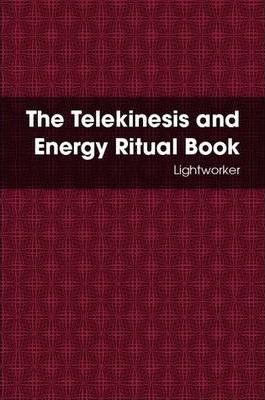 The Telekinesis and Energy Ritual Book