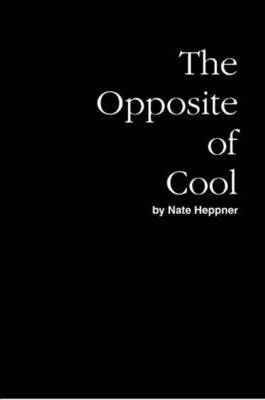 The Opposite of Cool