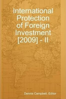 International Protection of Foreign Investment [2009] - II